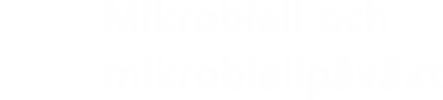 Mikrobiella och mikrobiellpåväxt